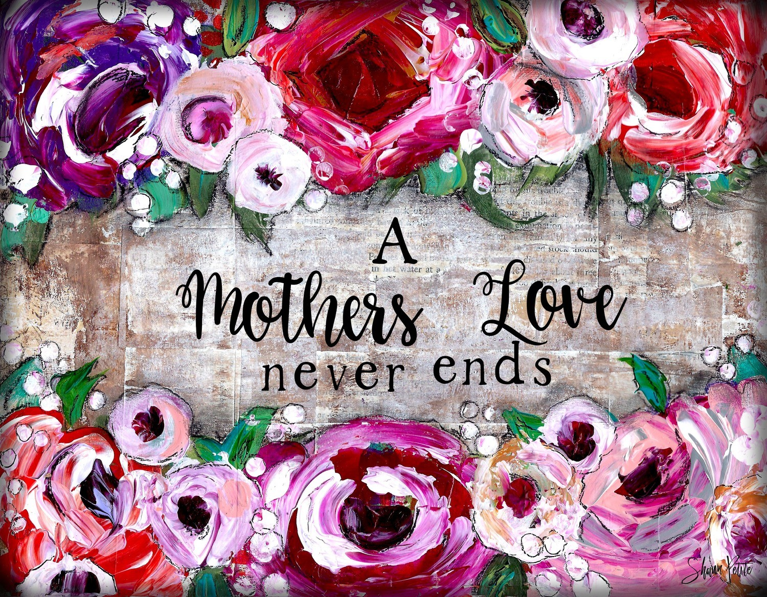 """""""A mothers love never Ends"""" Print on Wood and Print to be Framed"""