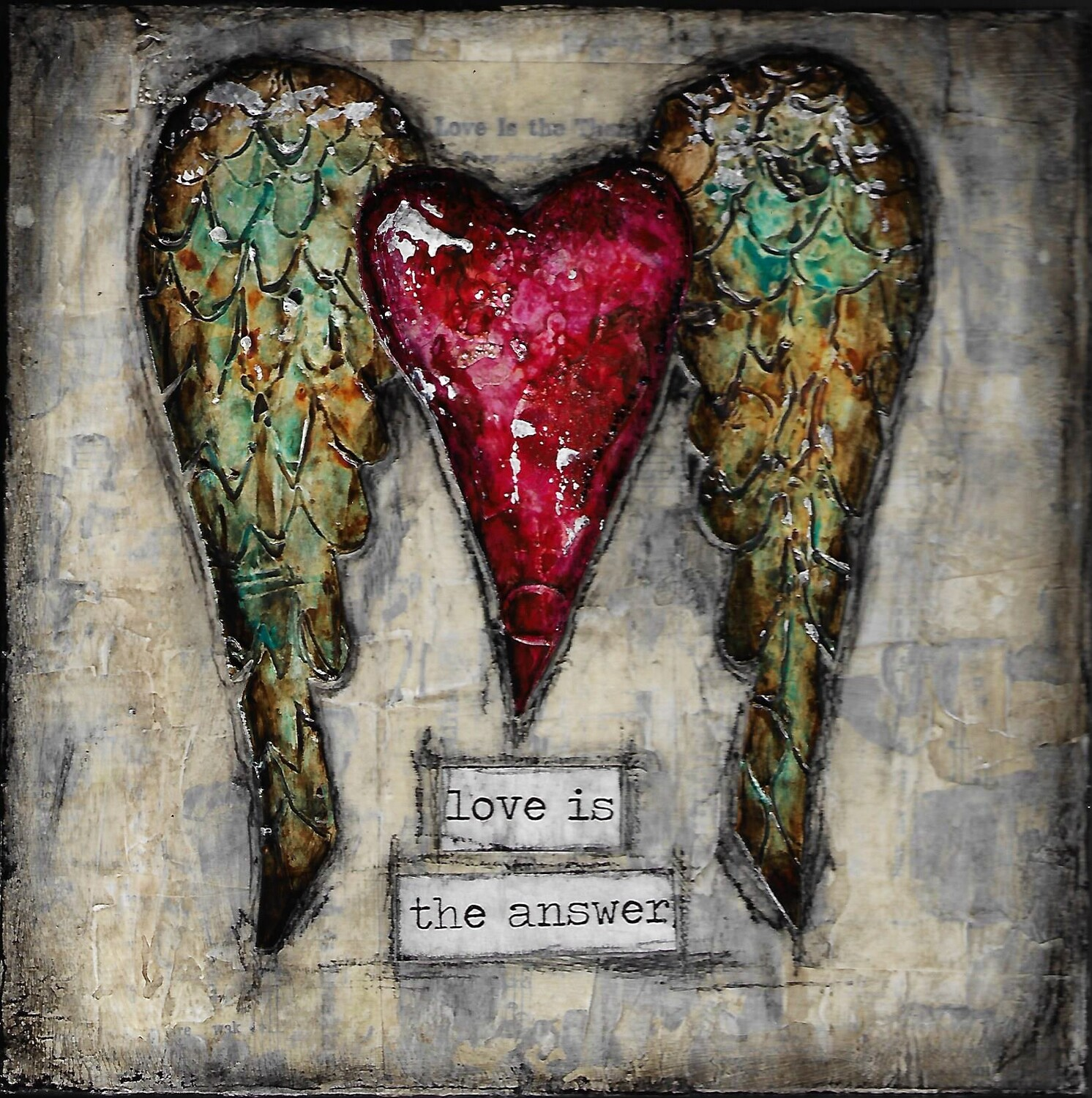 """""""Love is the Answer"""" 8x8 mixed media original"""