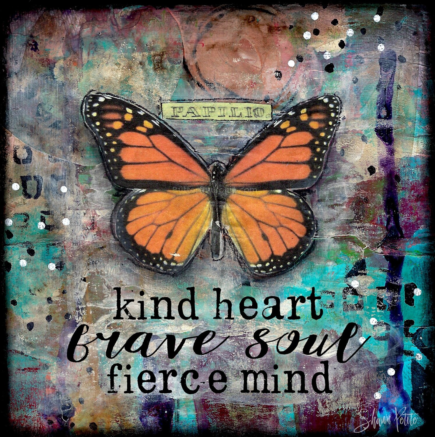 """""""Kind heart, brave soul, fierce Mind"""" butterfly Print on Wood and Print to be Framed"""