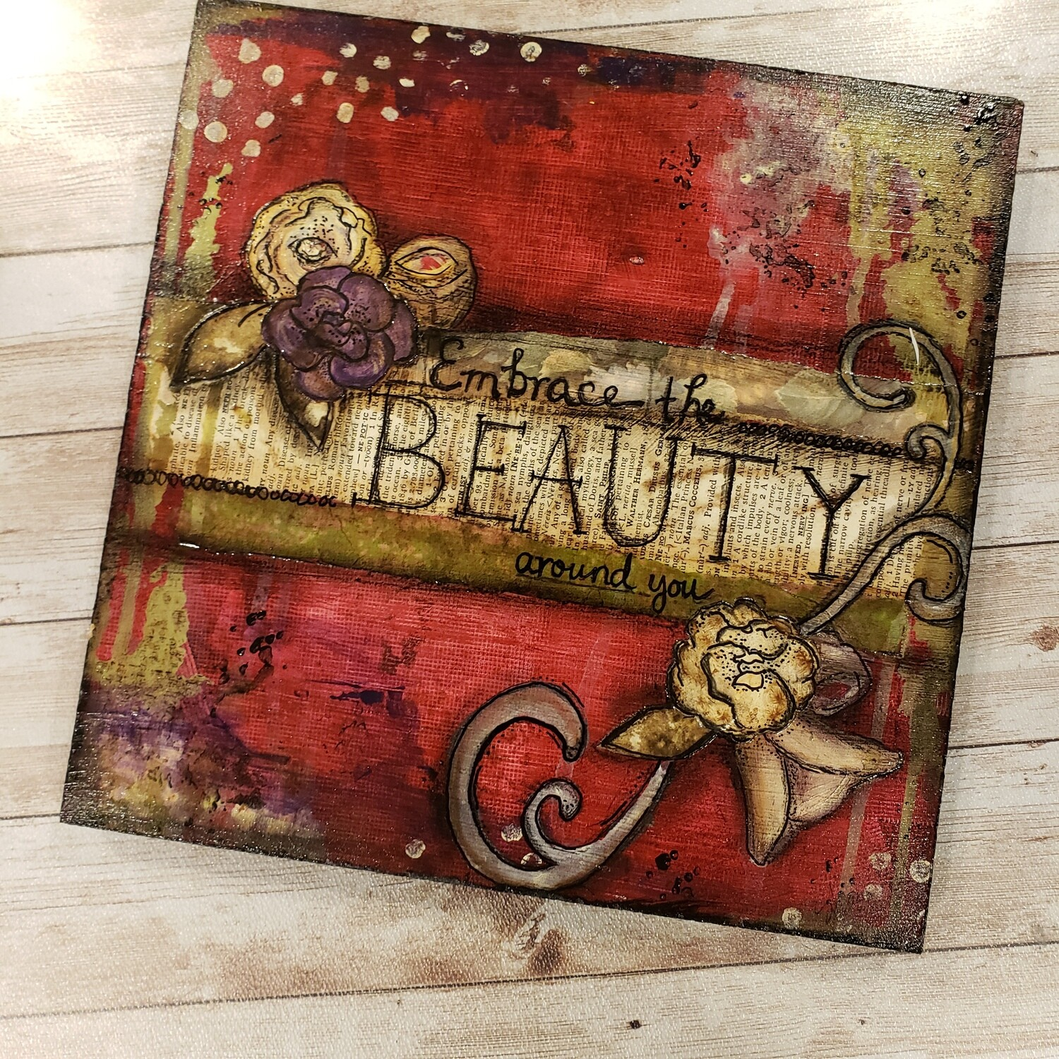 """""""Embrace the beauty around you"""" clearance original 10x10"""