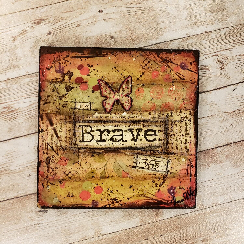 """Live Brave 365"" 6x6 clearance mixed media original"