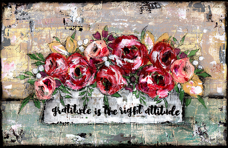 """""""Gratitude is the Right Attitude"""" Print on Wood and Print to be Framed"""