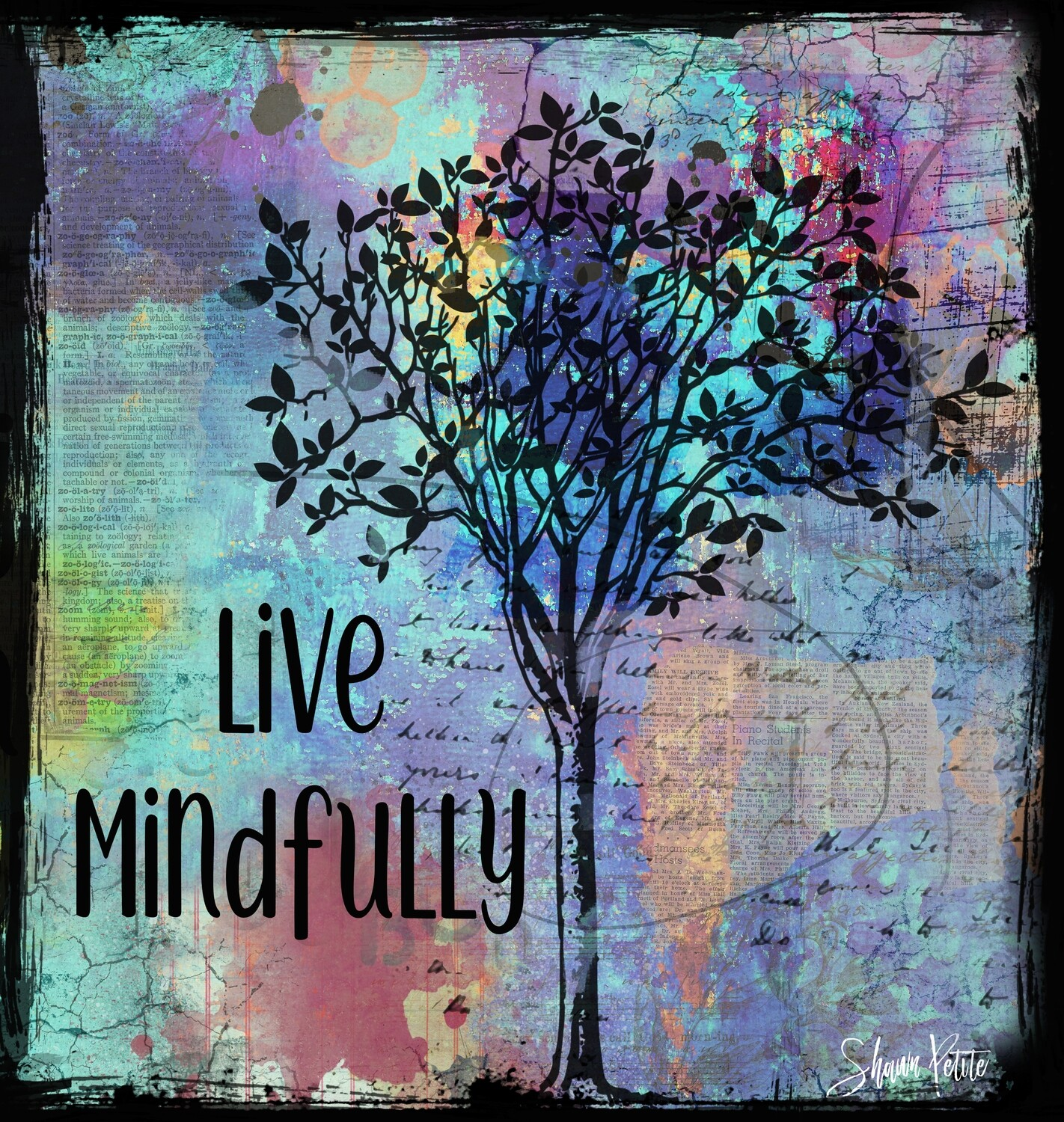 """Live Mindfully "" Print on Wood and Print to be Framed"