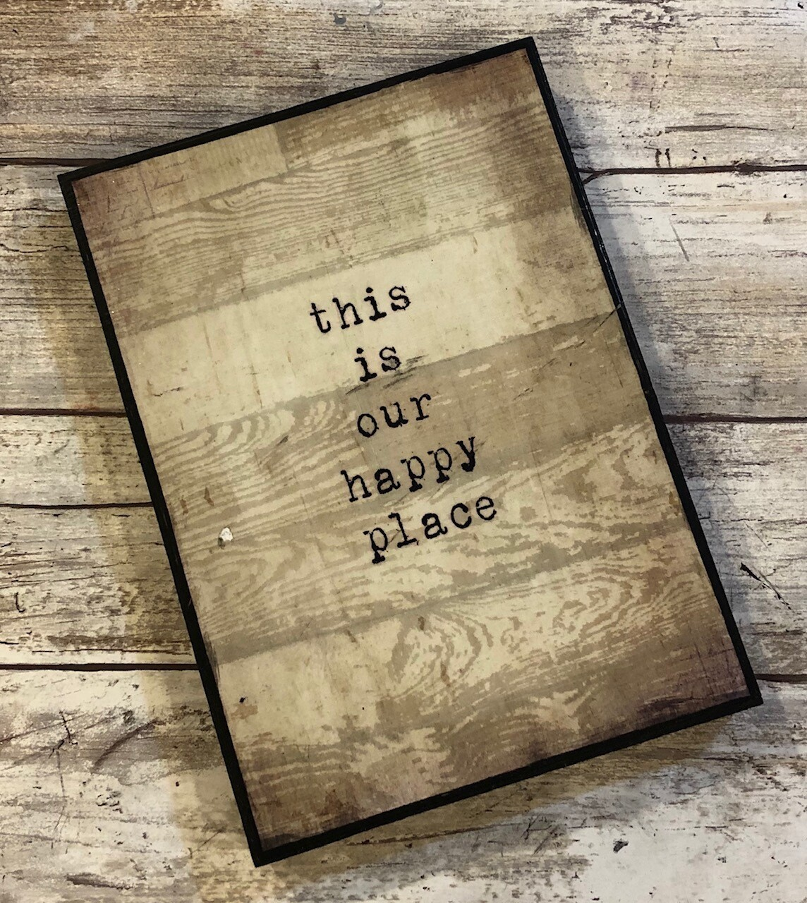 """This is our happy place"" 5x7 Clearance"