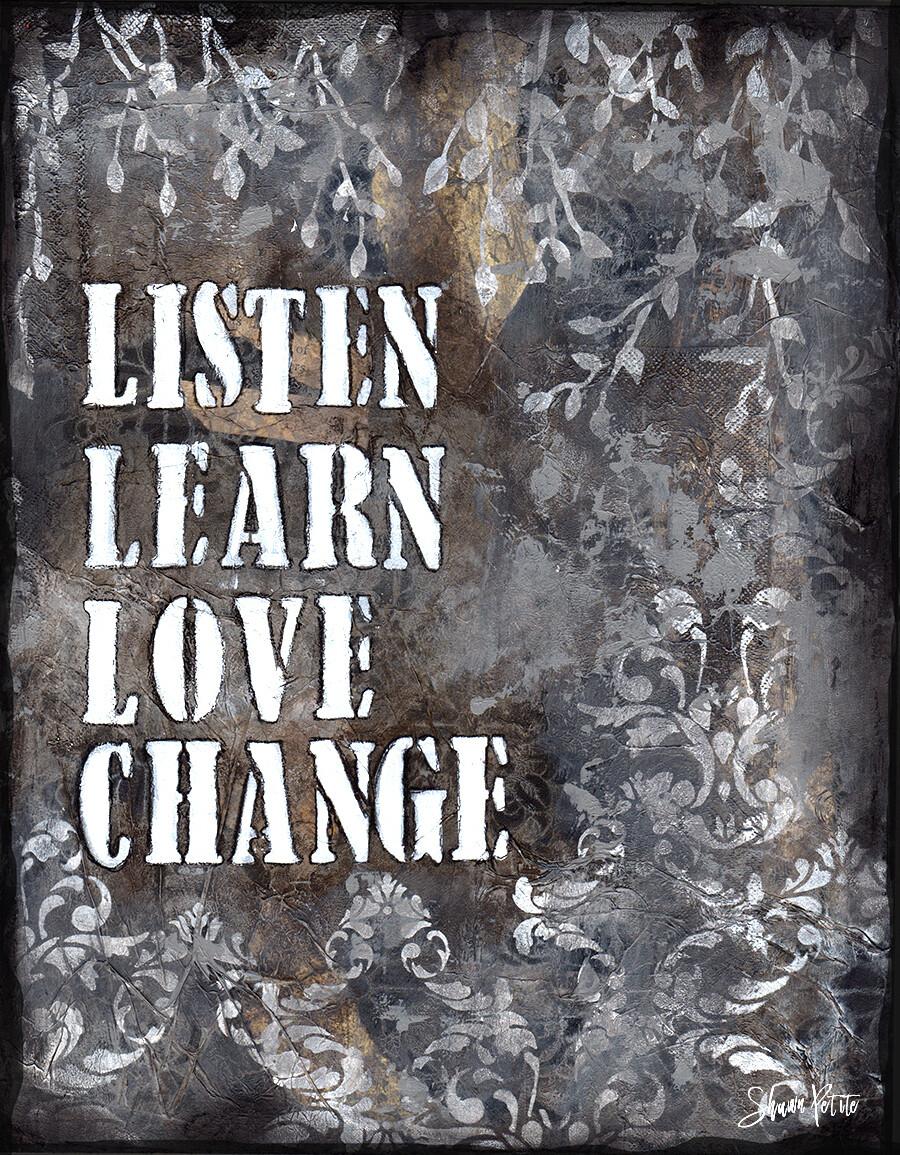 Listen, learn love change mixed media original 11x14