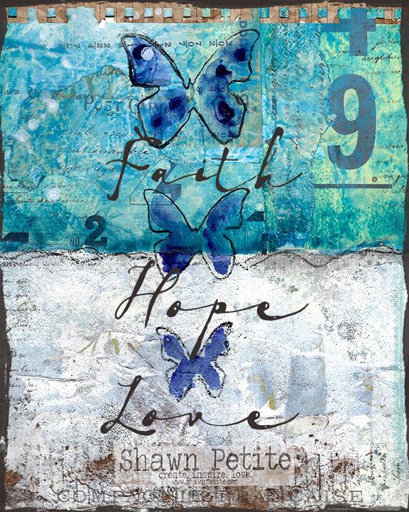 "Faith, Hope, Love"" Print on Wood and Print to be Framed"