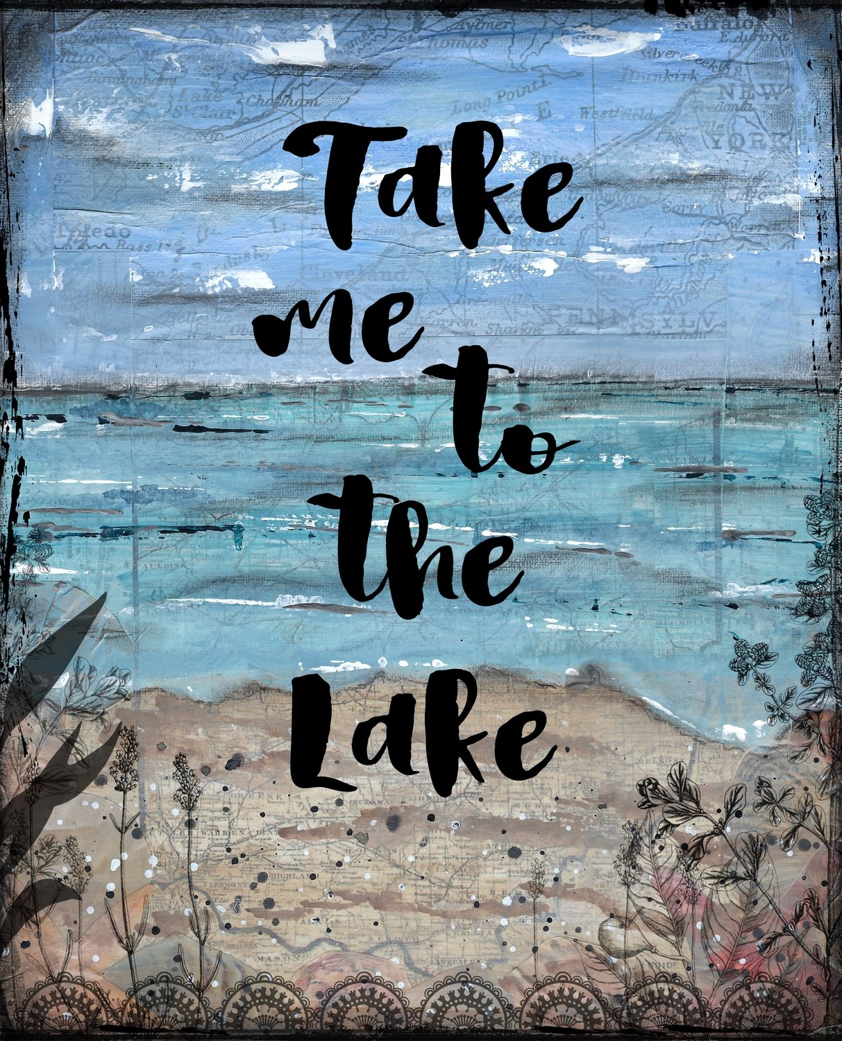 """Take me to the Lake"" Print on Wood and Print to be Framed"