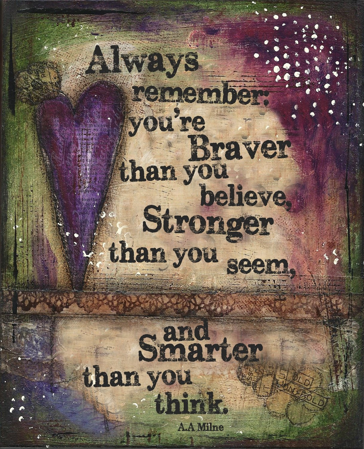 """""""Always remember you're Braver than you Believe"""" Print on Wood and Print to be Framed"""