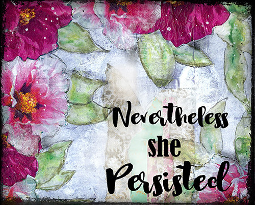 """Nevertheless she Persisted"" Print on Wood and Print to be Framed"