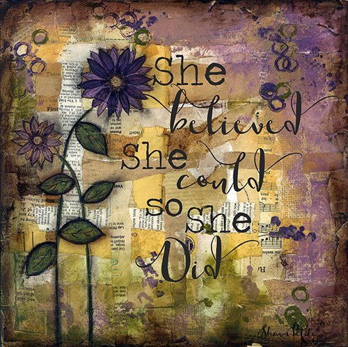 """She believed she Could"" Print on Wood and Print to be Framed"