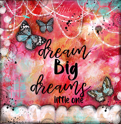 """Dream big dreams little One"" Print on Wood and Print to be Framed"