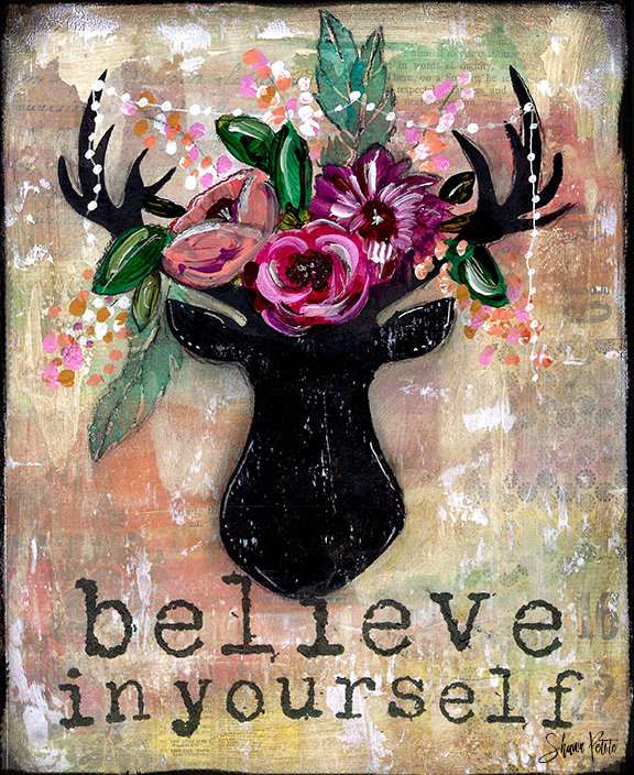 """""""Believe in Yourself"""" Print on Wood and Print to be Framed"""