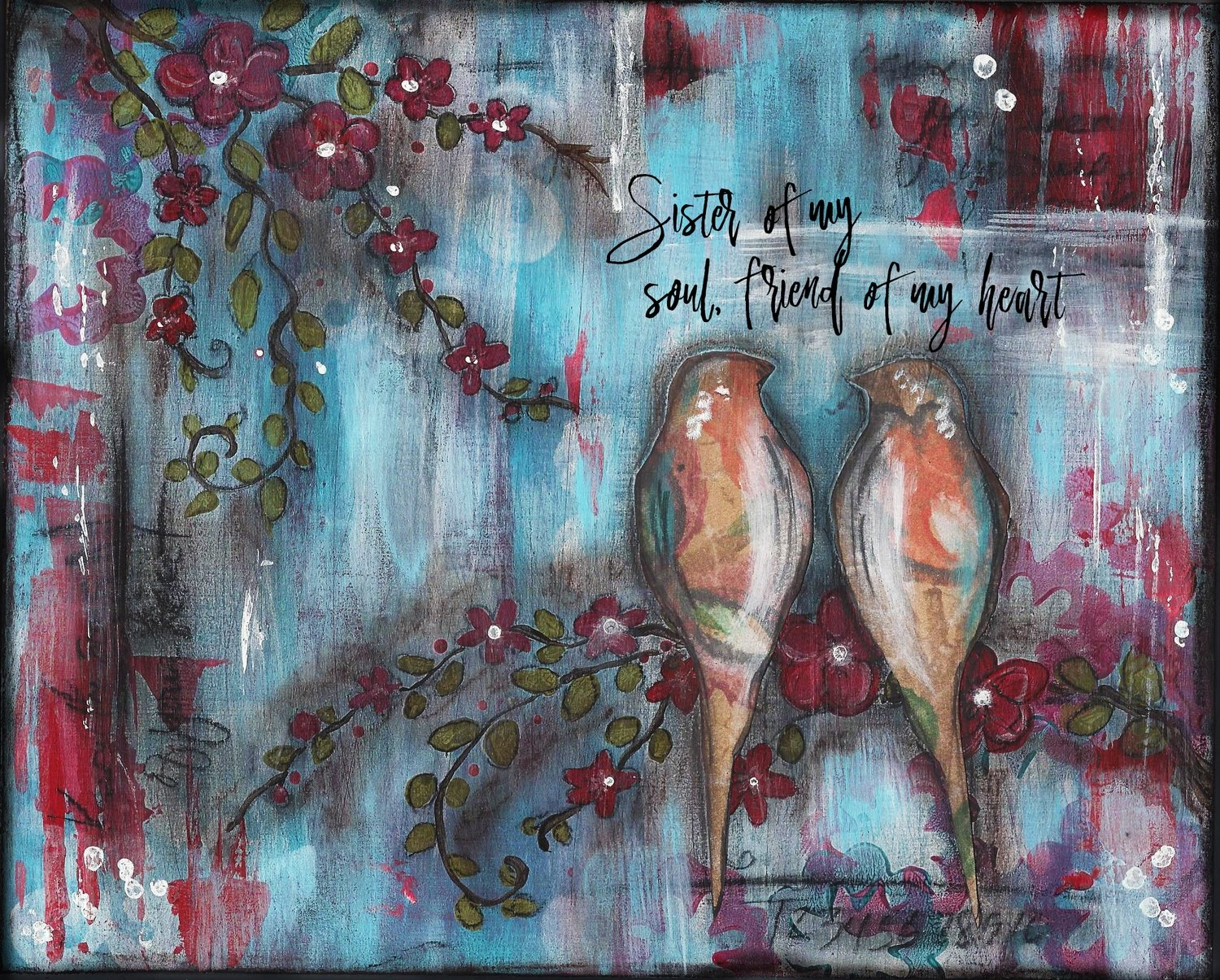 """Sister of my soul and friend of my Heart"" birds Print on Wood and Print to be Framed"