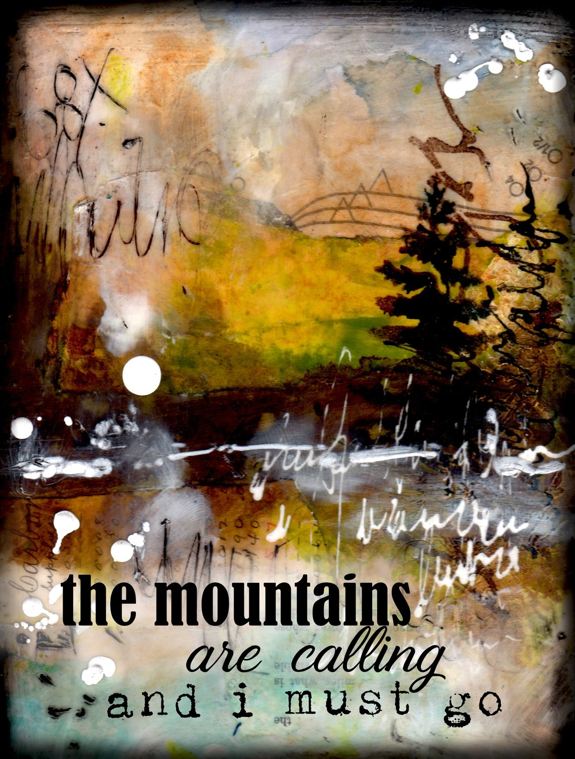"""""""The mountains are calling and I must Go"""" Print on Wood and Print to be Framed"""