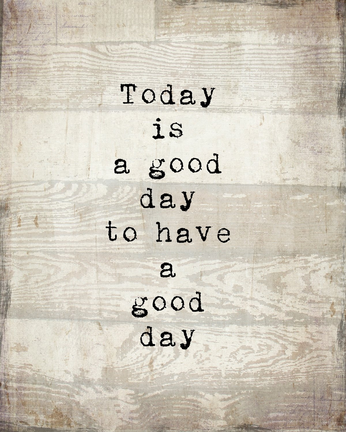 """""""Today is a Good Day"""" Print on Wood and Print to be Framed"""