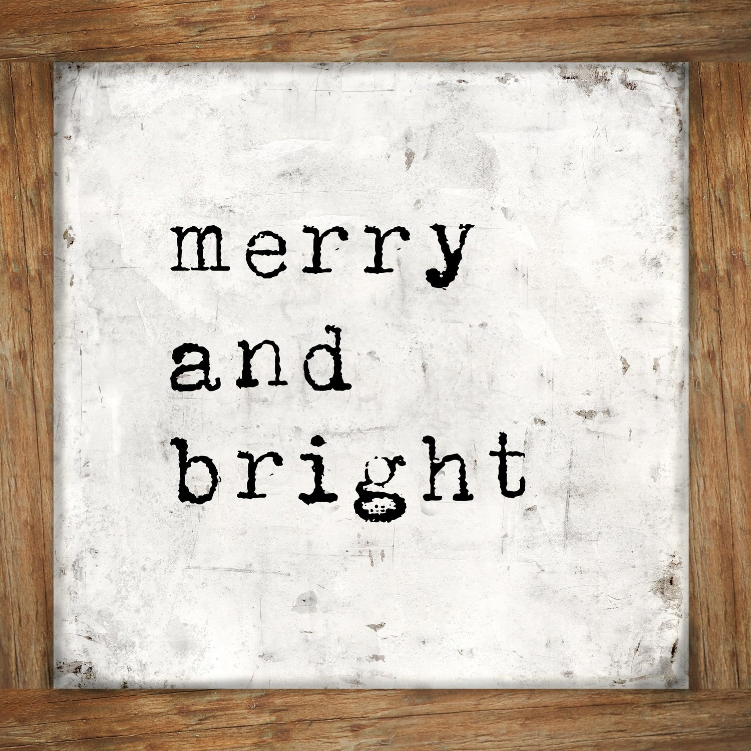 """Merry and Bright"" rustic frame, Print on Wood and Print to be Framed"