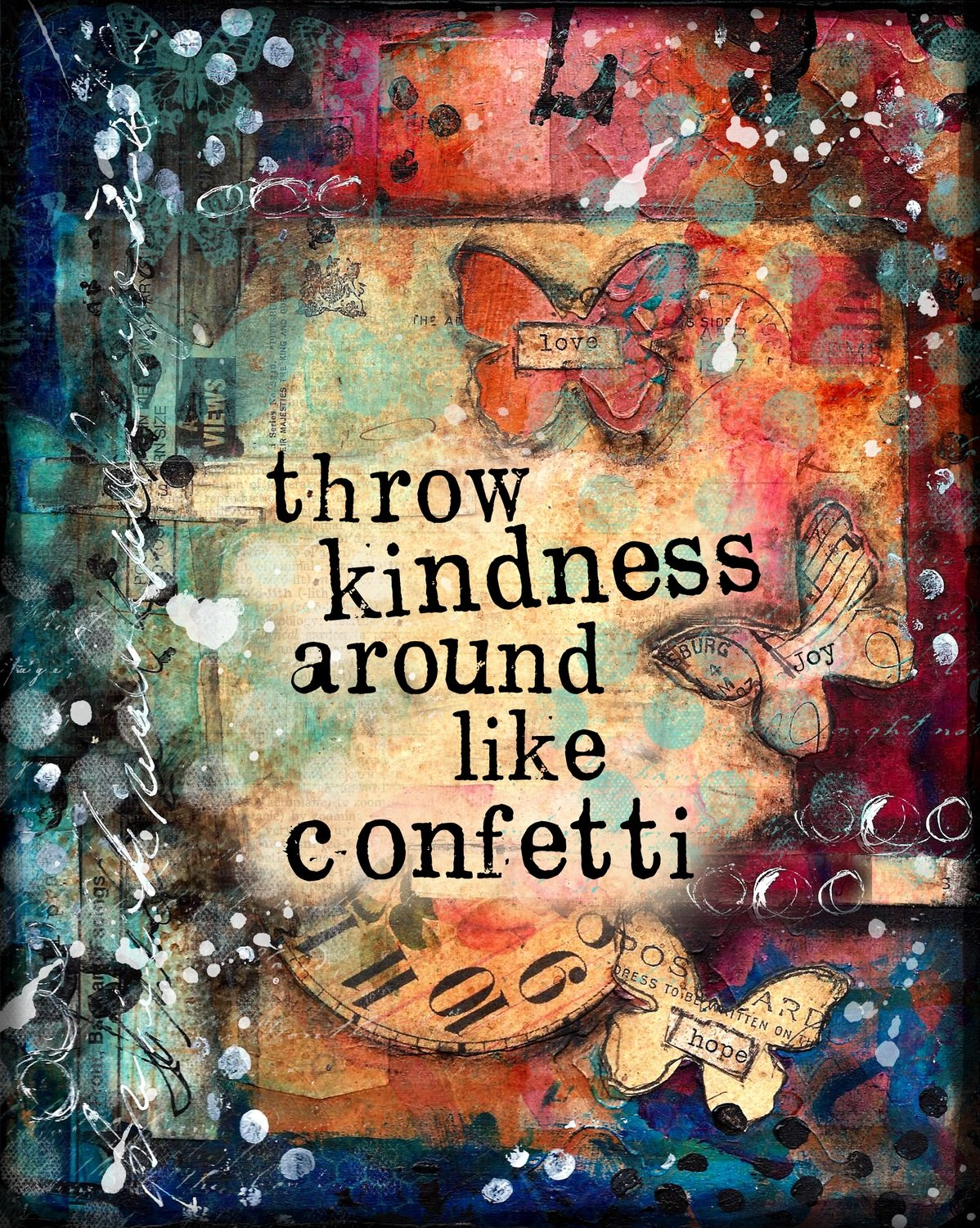 """""""Throw kindness around like Confetti"""" Print on Wood and Print to be Framed"""