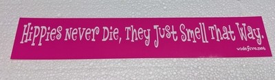 HIPPIES NEVER DIE/SMELL THAT WAY (pink)