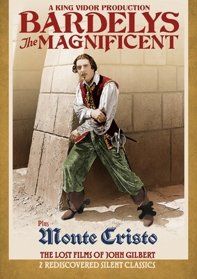 Bardelys the Magnificent / Monte Cristo: The Lost Films of John Gilbert