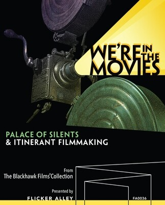 We're in the Movies: Palace of Silents & Itinerant Filmmaking