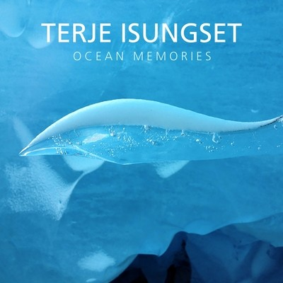 Terje Isungset, Ocean Memories (digital release only - 2019)