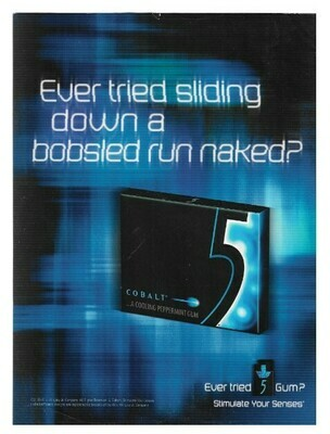 Cobalt 5 (Gum) / Ever Tried Sliding Down a Bobsled Run Naked? | Magazine Ad | January 2010
