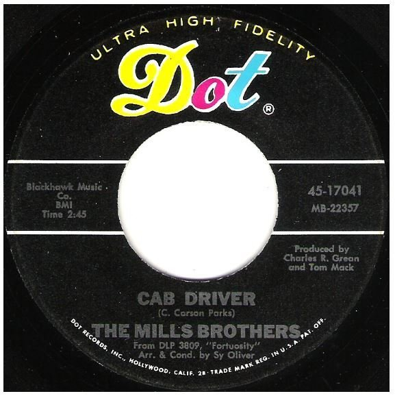 """Mills Brothers, The / Cab Driver   Dot 45-17041   Single, 7"""" Vinyl   September 1967"""