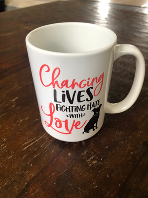 Changing Lives, Fighting Hate With Love - 15 oz. mug (All proceeds benefit our TAILS program)