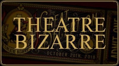 SOLD OUT - Ticket to Theatre Bizarre - October 19, 2019