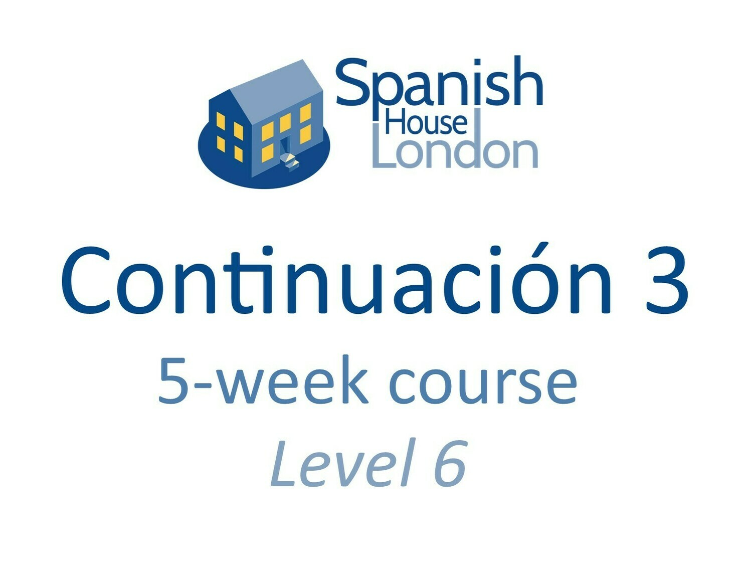 Continuacion 3 Five-Week Intensive Course starting on 4th August at 6pm
