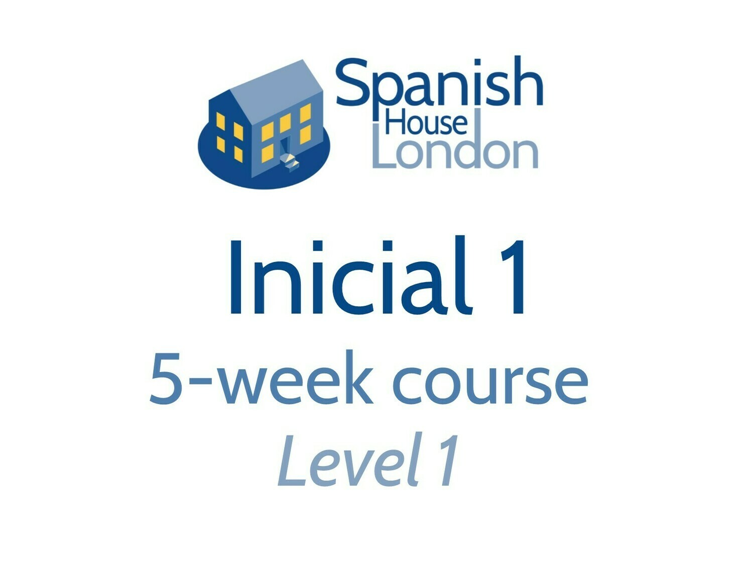 Inicial 1 Five-Week Intensive Course starting on 8th September at 6pm in Clapham North