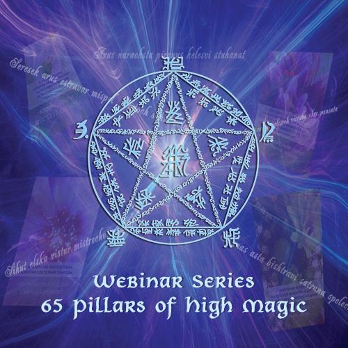 Webinar Series. 65 Pillars of High Magic