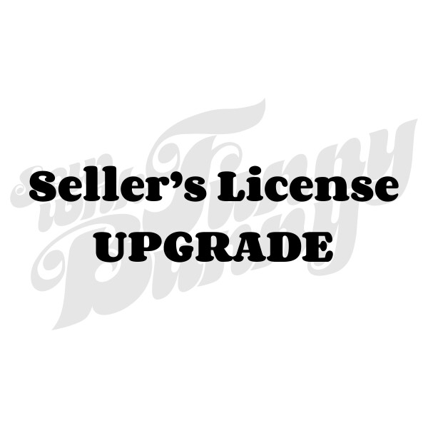 SELLER'S LICENSE UPGRADE