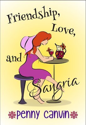 Friendship, Love and Sangria