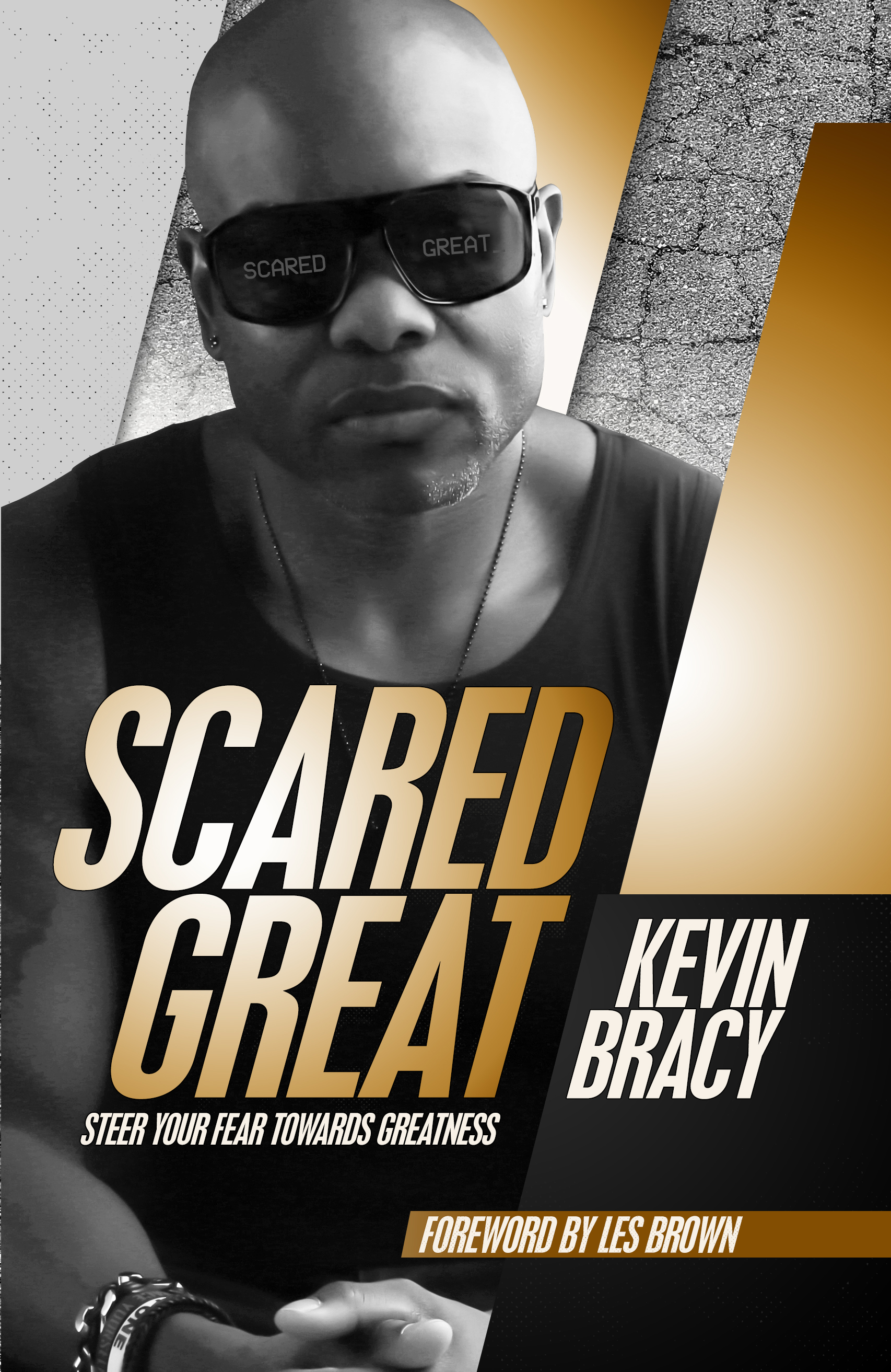 Scared Great - Steer Your Fear Towards Greatness 978-09771596