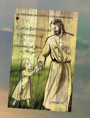 Tomo IV. Características y Promesas. Dictados de Jesús a Marga