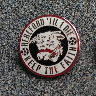 Hereford 'Til I Die - Keep The Faith - Enamel Badge