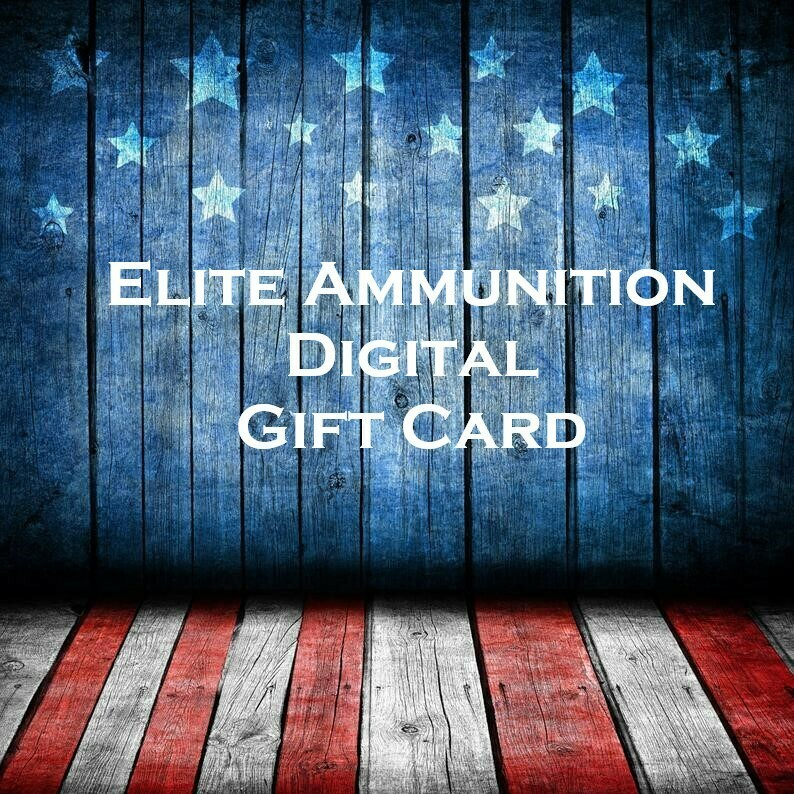 Elite Ammunition DIGITAL Gift Card