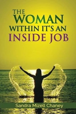 The Woman Within: It's An Inside Job