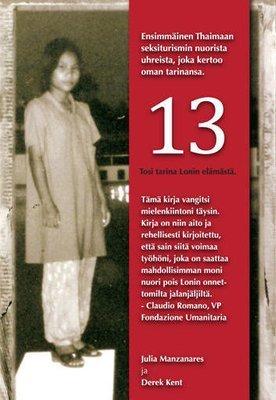Manzanares Julia, Kent Derek: 13 – Tosi tarina Lonin elämästä