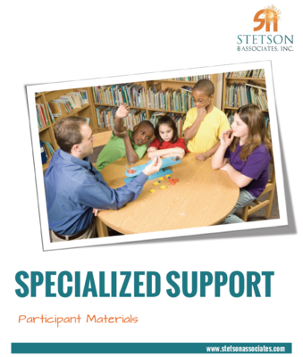 Specialized Support Training Module