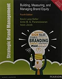 Strategic Brand Management: Building, Measuring, and Managing Brand Equity, 4e
