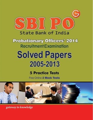 SBI PO Recruitment Examination : Solved Papers 2005 - 2013