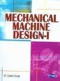 Mechanical Machine Design - I by Dr. Sadhu Singh
