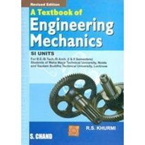 A Textbook of Engineering Mechanics by Khurmi R.S.