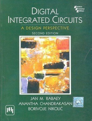 Digital Integrated Circuits A Design Perspective                         Jan M Rabaey andChandrakasan and Nikolic| Pustakkosh.com