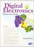 DIGITAL ELECTRONICS Digital Logic Design by Sanjay Sharma