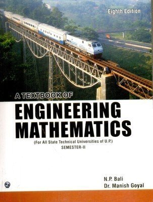 A Textbook of Engineering Mathematics For Gautam Bhudh technical Universities Lucknow Semester II by Dr Manish Goyal N. P. Bali