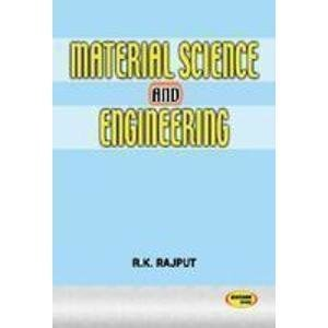 Material Science  Engineering by Rajput R K