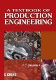 A Textbook of Production Engineering